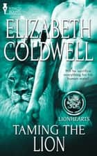 Taming the Lion ebook by Elizabeth Coldwell