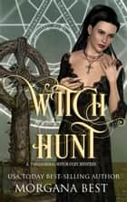 Witch Hunt - Cozy Mystery with Magical Elements ebook by Morgana Best