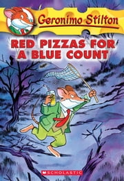 Geronimo Stilton #7: Red Pizzas for a Blue Count ebook by Geronimo Stilton