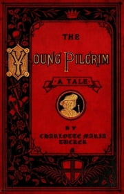 The Young Pilgrim ebook by Charlotte Maria Tucker