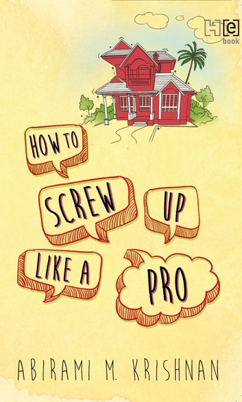 How to Screw Up Like a Pro ebook by Abirami M. Krishnan