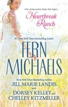 Heartbreak Ranch - An Anthology ebook by Chelley Kitzmiller, Jill Marie Landis, Dorsey Kelley,...