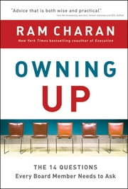 Owning Up - The 14 Questions Every Board Member Needs to Ask ebook by Ram Charan