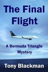 The Final Flight - A Bermuda Triangle Mystery ebook by Tony Blackman