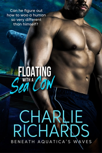 Floating with a Sea Cow ebook by Charlie Richards