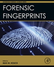 Forensic Fingerprints ebook by Max M. Houck