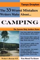 The 33 Worst Mistakes Writers Make About Camping ebook by Tanya Drayton
