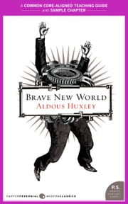 A Teacher's Guide to Brave New World - Common-Core Aligned Teacher Materials and a Sample Chapter ebook by Aldous Huxley,Amy Jurskis