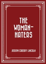The Woman-Haters ebook by Joseph Crosby Lincoln