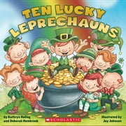 Ten Lucky Leprechauns ebook by Kathryn Heling,Deborah Hembrook,Jay Johnson