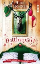 Betthupferl - Roman ebook by Heidi Hohner