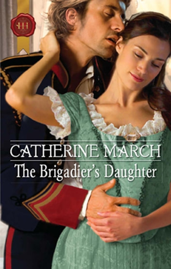 The Brigadier's Daughter ebook by Catherine March
