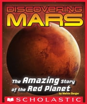 Discovering Mars: The Amazing Story of the Red Planet ebook by Melvin Berger,Mary Kay Carson