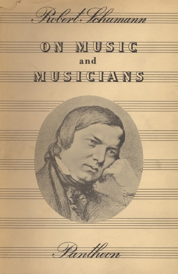 On Music and Musicians ebook by Robert Schumann
