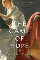 The Game of Hope ebook by Sandra Gulland
