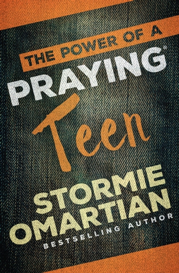 The Power of a Praying® Teen ebook by Stormie Omartian
