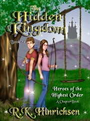 The Hidden Kingdom (A Chapter Book) ebook by R.K. Hinrichsen