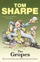 The Gropes ebook by Tom Sharpe