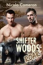 Shifter Woods: Roar ebook by Nicola M. Cameron