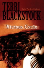 Vicious Cycle - An Intervention Novel ebook by Terri Blackstock