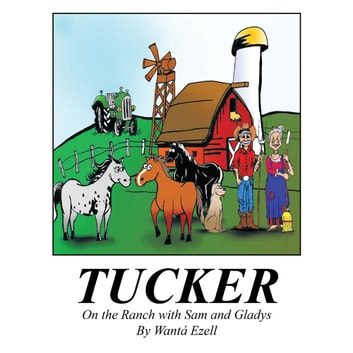 TUCKER - On the Ranch with Sam and Gladys ebook by Wanta Ezell