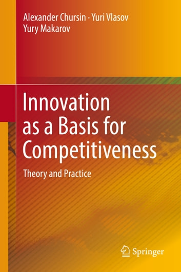 Innovation as a basis for competitiveness ebook by alexander innovation as a basis for competitiveness theory and practice ebook by alexander chursinyuri fandeluxe Choice Image