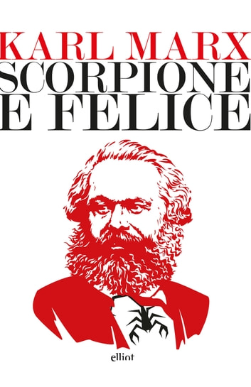 Scorpione e Felice ebook by Karl Marx