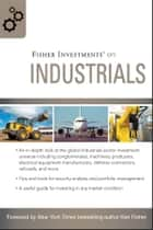 Fisher Investments on Industrials ebook by Fisher Investments, Matt Schrader, Andrew Teufel