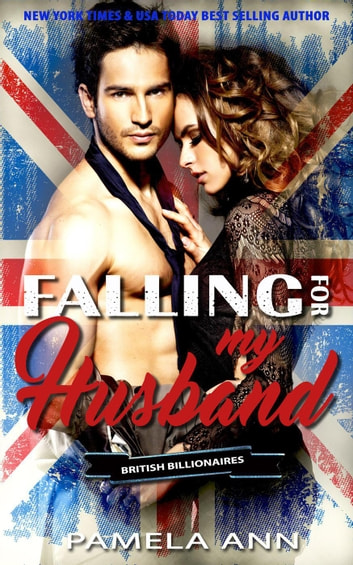 Falling For My Husband (British Billionaires) 電子書籍 by Pamela Ann