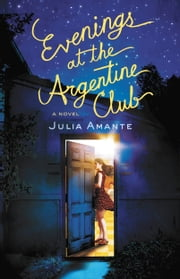 Evenings at the Argentine Club ebook by Julia Amante
