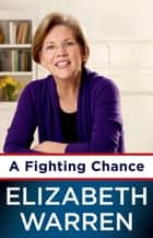 A Fighting Chance ebook by Elizabeth Warren