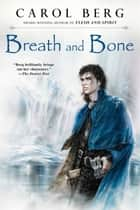 Breath and Bone ebook by Carol Berg