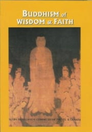 Buddhism of Wisdom & Faith: Pure Land Principles and Practice ebook by Sutra Translation Committee