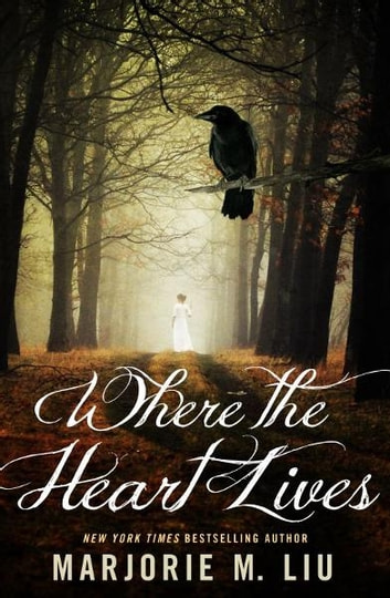 Where The Heart Lives ebook by Marjorie Liu