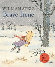 Brave Irene - A Picture Book ebook by William Steig