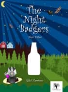 The Night Badgers: New Sister ebook by Rishi Harrison