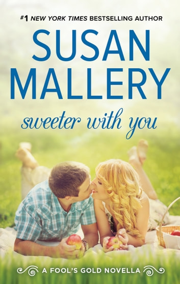 Sweeter With You ebook by Susan Mallery
