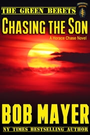 Chasing the Son - The Green Berets ebook by Bob Mayer