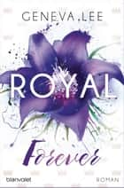 Royal Forever - Roman ebook by