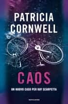 Caos ebook by Patricia Cornwell