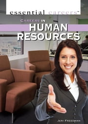 Careers in Human Resources: ebook by Freedman, Jeri