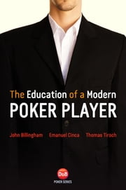 The Education of a Modern Poker Player ebook by John Billingham,Thomas Tiroch,Emanuel Cinca