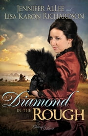 Diamond in the Rough ebook by Jennifer AlLee,Lisa Karon Richardson