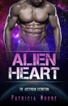 Alien Romance - Alien Heart, #1 ebook by Patricia Moore