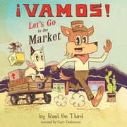 ¡Vamos! Let's Go to the Market audiobook by Raúl The Third