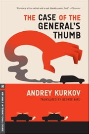 The Case of the General's Thumb ebook by Andrey Kurkov,George Bird