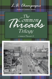 THE COMMON THREADS TRILOGY - Common Threads II ebook by L.A. Champagne