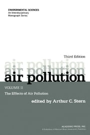 Air Pollution: The Effects of Air Pollution ebook by Stern, Arthur C.