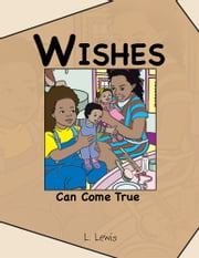 Wishes Can Come True ebook by L. Lewis
