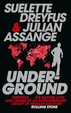 Underground: Tales of Hacking, Madness and Obsession on the Electronic Frontier ebook by Suelette Dreyfus,Julian Assange